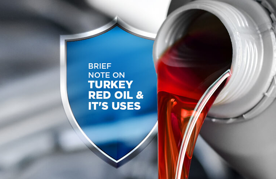 Brief Note on Turkey Red Oil and its Uses